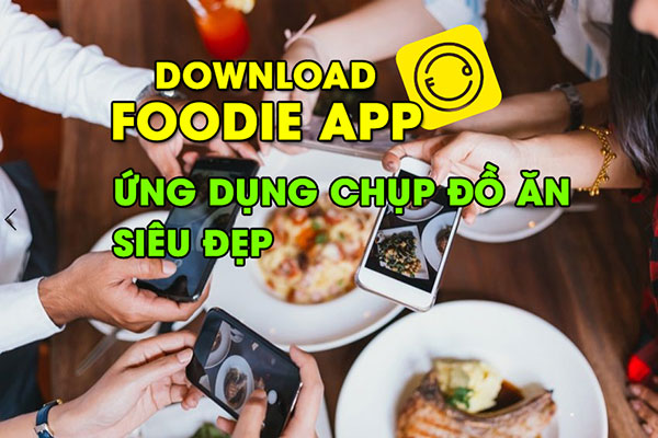 download-foodies-app-chup-do-an-sieu-dep-tren-android-ios