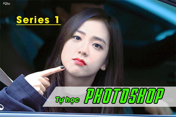 Bí Kíp Học Photoshop Nhanh Như Chớp Cho Người Mới (Series 1)